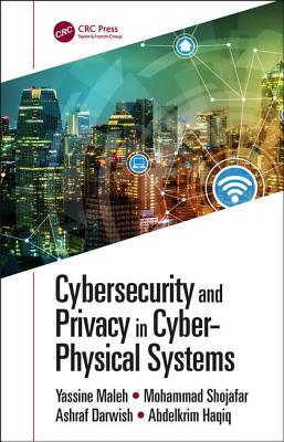 Cybersecurity and Privacy in Cyber Physical Systems-cover