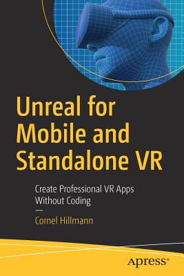 Unreal for Mobile and Standalone VR: Create Professional VR Apps Without Coding-cover