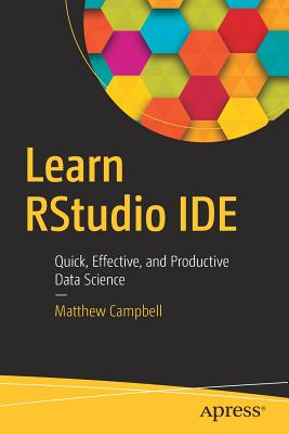 Learn Rstudio Ide: Quick, Effective, and Productive Data Science-cover