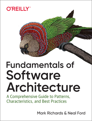 Fundamentals of Software Architecture: A Comprehensive Guide to Patterns, Characteristics, and Best Practices (Paperback)-cover