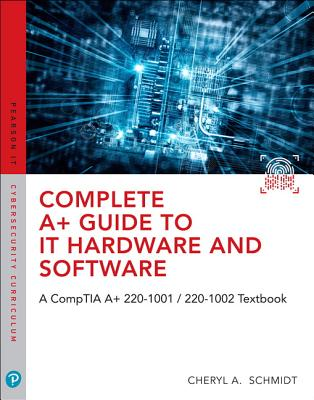 Complete A+ Guide to It Hardware and Software: A Comptia A+ 220-1001 / 220-1002 Textbook-cover