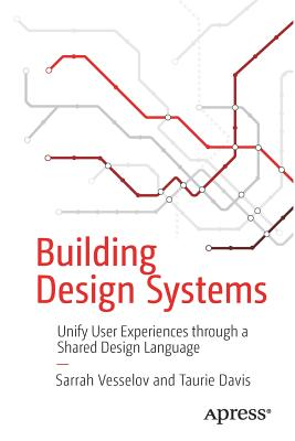 Building Design Systems: Unify User Experiences Through a Shared Design Language-cover