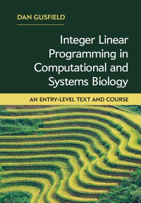 Integer Linear Programming in Computational and Systems Biology: An Entry-Level Text and Course-cover
