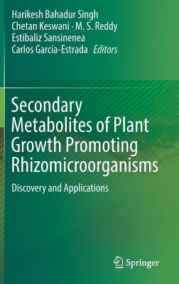 Secondary Metabolites of Plant Growth Promoting Rhizomicroorganisms: Discovery and Applications-cover