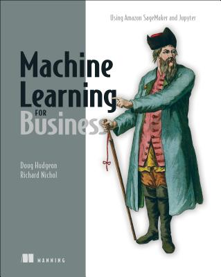 Machine Learning for Business: Using Amazon Sagemaker and Jupyter-cover