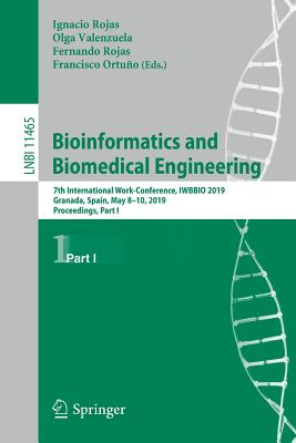 Bioinformatics and Biomedical Engineering: 7th International Work-Conference, Iwbbio 2019, Granada, Spain, May 8-10, 2019, Proceedings, Part I-cover