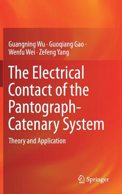 The Electrical Contact of the Pantograph-Catenary System: Theory and Application-cover