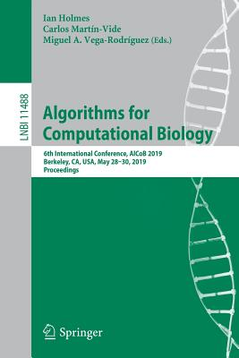 Algorithms for Computational Biology: 6th International Conference, Alcob 2019, Berkeley, Ca, Usa, May 28-30, 2019, Proceedings-cover