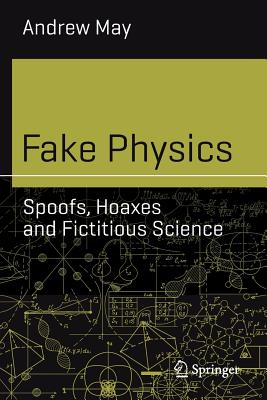 Fake Physics: Spoofs, Hoaxes and Fictitious Science-cover