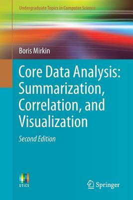 Core Data Analysis: Summarization, Correlation, and Visualization-cover
