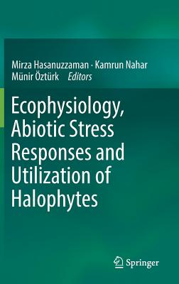 Ecophysiology, Abiotic Stress Responses and Utilization of Halophytes-cover