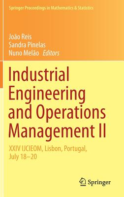 Industrial Engineering and Operations Management II: XXIV Ijcieom, Lisbon, Portugal, July 18-20-cover