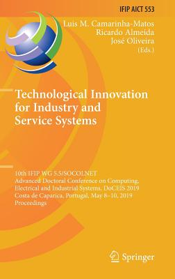 Technological Innovation for Industry and Service Systems: 10th Ifip Wg 5.5/Socolnet Advanced Doctoral Conference on Computing, Electrical and Industr