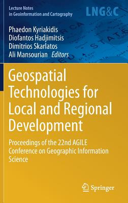 Geospatial Technologies for Local and Regional Development: Proceedings of the 22nd Agile Conference on Geographic Information Science-cover