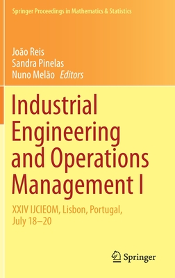 Industrial Engineering and Operations Management I: XXIV Ijcieom, Lisbon, Portugal, July 18-20-cover