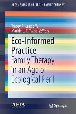 Eco-Informed Practice: Family Therapy in an Age of Ecological Peril-cover