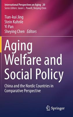 Aging Welfare and Social Policy: China and the Nordic Countries in Comparative Perspective-cover