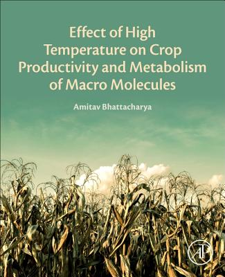 Effect of High Temperature on Crop Productivity and Metabolism of Macro Molecules-cover