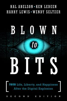 Blown to Bits: Your Life, Liberty, and Happiness After the Digital Explosion (2nd Edition)-cover