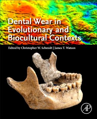 Dental Wear in Evolutionary and Biocultural Contexts-cover