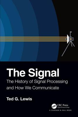 The Signal: The History of Signal Processing and How We Communicate-cover