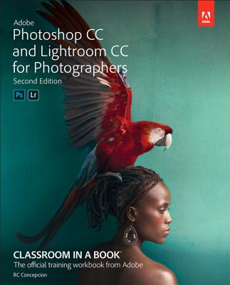 Adobe Photoshop CC and Lightroom CC for Photographers Classroom in a Book-cover