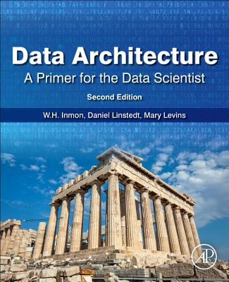Data Architecture: A Primer for the Data Scientist: A Primer for the Data Scientist 2/e-cover