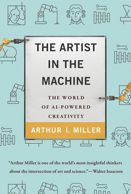 The Artist in the Machine: The World of Ai-Powered Creativity-cover