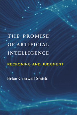 The Promise of Artificial Intelligence: Reckoning and Judgment-cover