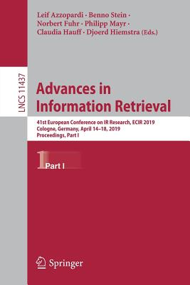 Advances in Information Retrieval: 41st European Conference on IR Research, Ecir 2019, Cologne, Germany, April 14-18, 2019, Proceedings, Part I-cover