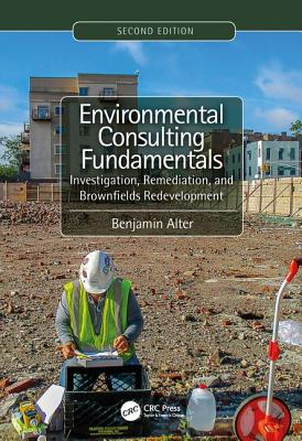 Environmental Consulting Fundamentals: Investigation, Remediation, and Brownfields Redevelopment, Second Edition-cover