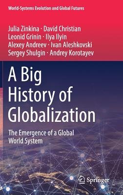A Big History of Globalization: The Emergence of a Global World System-cover