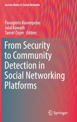 From Security to Community Detection in Social Networking Platforms-cover