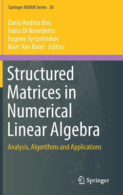 Structured Matrices in Numerical Linear Algebra: Analysis, Algorithms and Applications