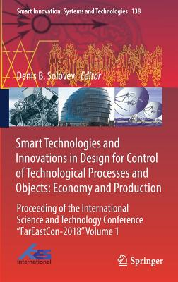 Smart Technologies and Innovations in Design for Control of Technological Processes and Objects: Economy and Production: Proceeding of the Internation