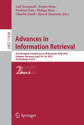 Advances in Information Retrieval: 41st European Conference on IR Research, Ecir 2019, Cologne, Germany, April 14-18, 2019, Proceedings, Part II-cover