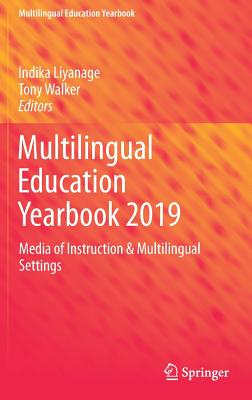 Multilingual Education Yearbook 2019: Media of Instruction & Multilingual Settings