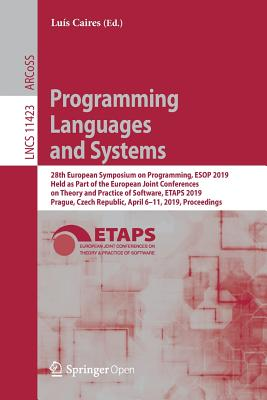 Programming Languages and Systems: 28th European Symposium on Programming, ESOP 2019, Held as Part of the European Joint Conferences on Theory and Pra