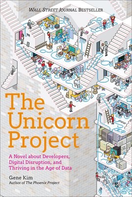 The Unicorn Project: A Novel about Developers, Digital Disruption, and Thriving in the Age of Data-cover