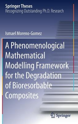 A Phenomenological Mathematical Modelling Framework for the Degradation of Bioresorbable Composites-cover