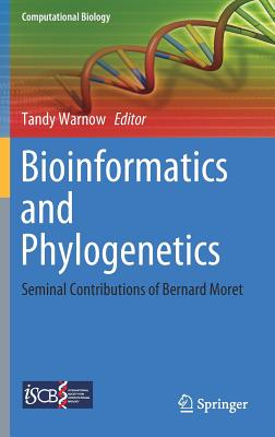 Bioinformatics and Phylogenetics: Seminal Contributions of Bernard Moret-cover