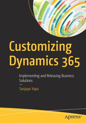 Customizing Dynamics 365: Implementing and Releasing Business Solutions-cover