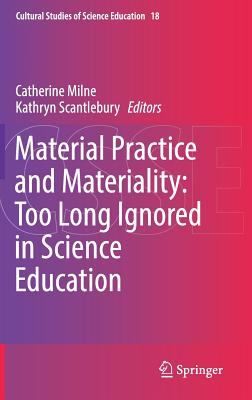 Material Practice and Materiality: Too Long Ignored in Science Education-cover