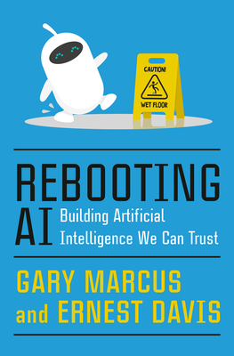 Rebooting AI: Building Artificial Intelligence We Can Trust-cover