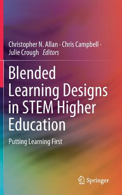 Blended Learning Designs in Stem Higher Education: Putting Learning First-cover