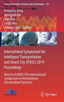 International Symposium for Intelligent Transportation and Smart City (Itasc) 2019 Proceedings: Branch of Isads (the International Symposium on Autono-cover