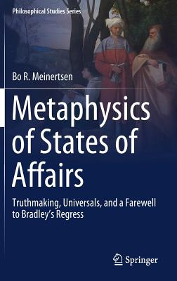 Metaphysics of States of Affairs: Truthmaking, Universals, and a Farewell to Bradley's Regress