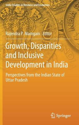 Growth, Disparities and Inclusive Development in India: Perspectives from the Indian State of Uttar Pradesh-cover