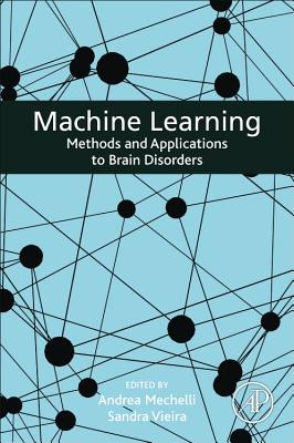 Machine Learning: Methods and Applications to Brain Disorders-cover