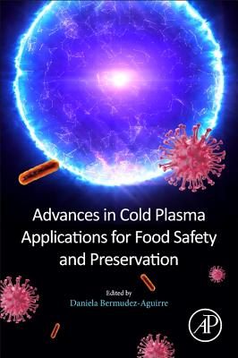 Advances in Cold Plasma Applications for Food Safety and Preservation-cover